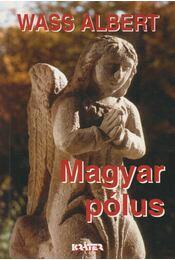 Magyar pólus - Wass Albert - Régikönyvek