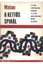 A kettős spirál - Watson, James D. - Régikönyvek