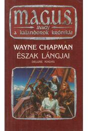 Észak lángjai - Wayne Chapman - Régikönyvek
