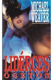 Lidérces ösztön - Weaver, Michael - Régikönyvek