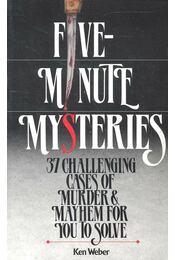 Five Minutes Mysteries – 37 Challenging Cases of Murder and Mayhem for You to Solve - Weber, Ken - Régikönyvek