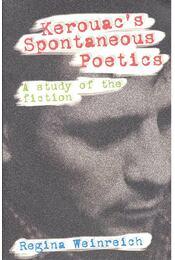Kerouac's Spontaneous Poetics – A Study of the Fiction - WEINREICH, REGINA - Régikönyvek