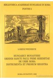 Hungarici Monasterii ordinis Sancti Pauli Heremitae de urbe Roma instrumenta et priorum registra - Weinrich, Lorenz - Régikönyvek