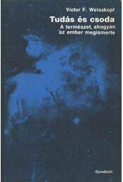 Tudás és csoda - Weisskopf, Victor F. - Régikönyvek