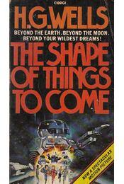 The Shape of Things to Come - Wells H. G. - Régikönyvek