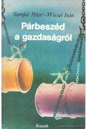 Párbeszéd a gazdaságról - Wiesel Iván, Somfai Péter - Régikönyvek