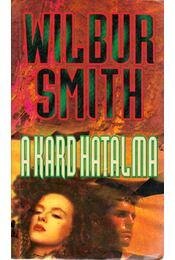 A kard hatalma - Wilbur Smith - Régikönyvek