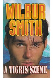 A tigris szeme - Wilbur Smith - Régikönyvek