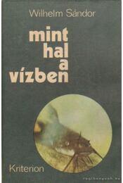 Mint hal a vízben - Wilhelm Sándor - Régikönyvek