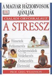 A stressz - Wilkinson, Greg - Régikönyvek