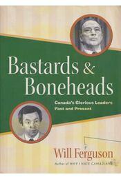 Bastards & Boneheads - Will Ferguson - Régikönyvek