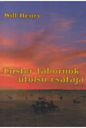 Custer tábornok utolsó csatája - Will Henry - Régikönyvek