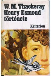Henry Esmond története - William Makepeace Thackeray - Régikönyvek