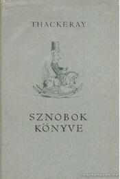 Sznobok könyve - William Makepeace Thackeray - Régikönyvek