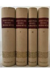 Shakespeare összes drámai művei I-IV. - William Shakespeare - Régikönyvek
