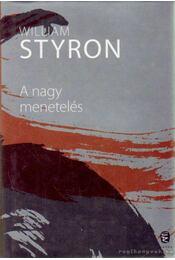 A nagy menetelés - William Styron - Régikönyvek