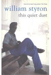 This Quiet Dust - William Styron - Régikönyvek