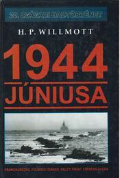 1944 júniusa - Willmott, H. P. - Régikönyvek