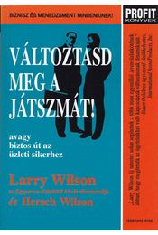 Változtasd meg a játszmát! - Wilson, Larry, Wilson, Hersch - Régikönyvek