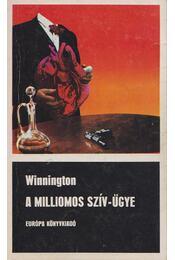 A milliomos szív-ügye - Winnington, Alan - Régikönyvek