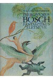 Hieronymus Bosch fantasztikus életműve - Wintermeier, Wolfgang - Régikönyvek