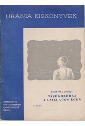 Tájékozódás a csillagos égen - Wodetzky József - Régikönyvek