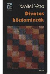 Divatos kötésminták - Wölfel Vera - Régikönyvek