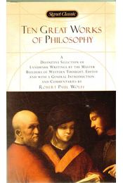 Ten Great Works of Philosophy - Wolff, Robert Paul (szerk.) - Régikönyvek