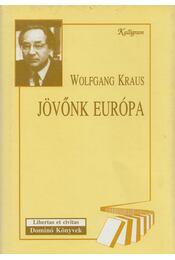 Jövőnk Európa - Wolfgang Kraus - Régikönyvek