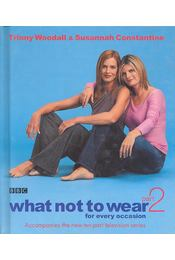 What Not to Wear 2 - WOODALL, TRINNY – CONSTANTINE, SUSANNAH - Régikönyvek