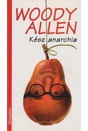 Kész anarchia - Woody Allen - Régikönyvek