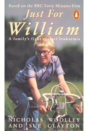 Just for William - WOOLLEY, NICHOLAS – CLAYTON, SUE - Régikönyvek