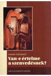 Van-eértelme a szenvedésnek? - Xavier Thévenot - Régikönyvek