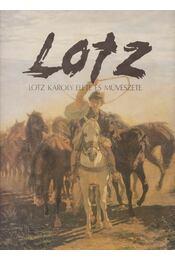 Lotz Károly élete és művészete - Ybl Ervin - Régikönyvek