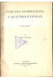 Toscana szobrászata quattrocentóban I-II. - Ybl Ervin - Régikönyvek