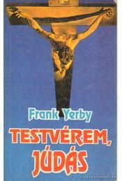 Testvérem, Júdás - Yerby, Frank - Régikönyvek