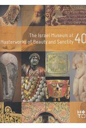 The Israel Museum at 40 Masterworks of Beauty and Sanctity - Yigal Zalmona - Régikönyvek