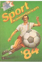 Sport kalendárium '84 - Z. Vincze György - Régikönyvek