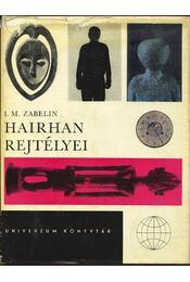 Hairhan rejtélyei - Zabelin, I. M. - Régikönyvek