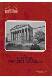 A Magyar Nemzeti Múzeum - Zádor Anna - Régikönyvek