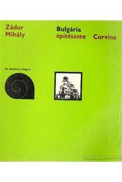 Bulgária építészete - Zádor Mihály - Régikönyvek