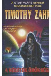 A hódítók öröksége - Zahn, Timothy - Régikönyvek