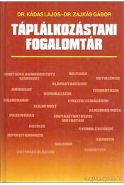 Táplálkozástani fogalomtár - Zajkás Gábor, Kádas Lajos - Régikönyvek