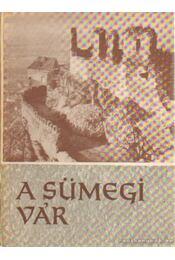 A sümegi vár - Zákonyi Ferenc, Kozák Károly, Koppány Tibor - Régikönyvek