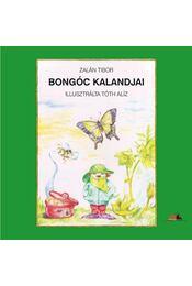 Bongóc kalandjai - Zalán Tibor ,  Tóth Alíz - Régikönyvek