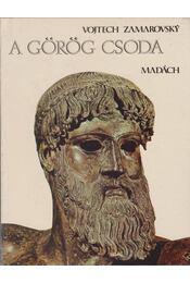 A görög csoda - Zamarovsky, Vojtech - Régikönyvek