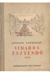 Viharos esztendő 1905 - Zápotocky, Antonín - Régikönyvek