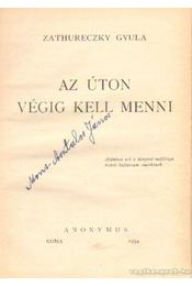 Az úton végig kell menni - Zathureczky Gyula - Régikönyvek