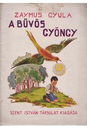 A bűvös gyöngy (borítógyűjtemény) - Zaymus Gyula - Régikönyvek