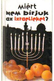 Miért nem bírjuk az izraelieket? - Zeev, Aviv Ben - Régikönyvek